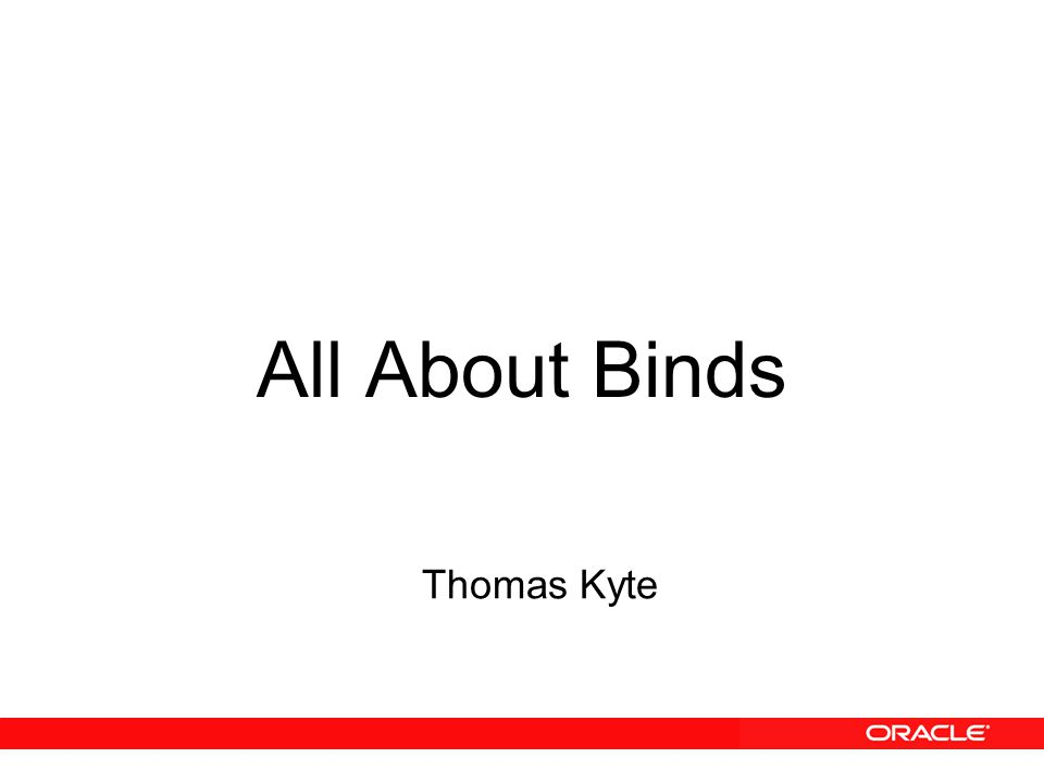 All About Binds Thomas Kyte