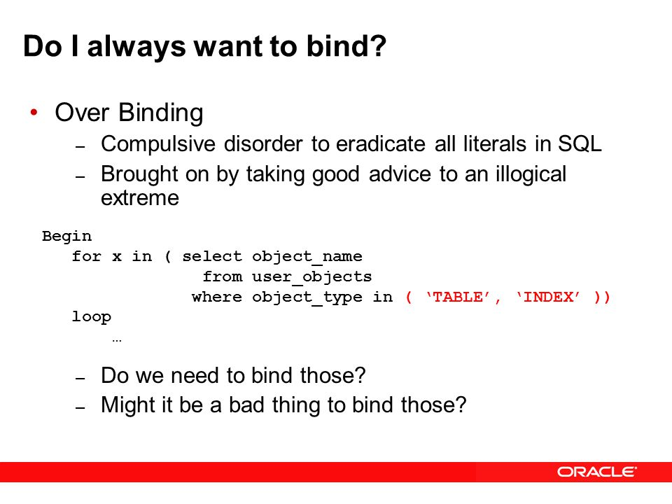 Do I always want to bind.