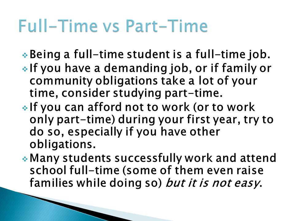  Being a full-time student is a full-time job.