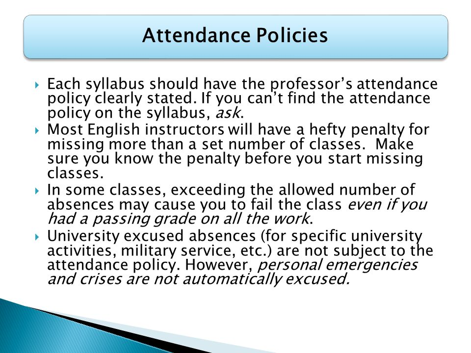  Each syllabus should have the professor's attendance policy clearly stated.