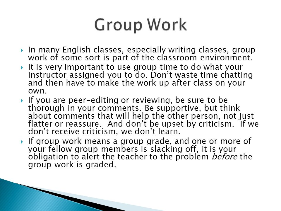  In many English classes, especially writing classes, group work of some sort is part of the classroom environment.