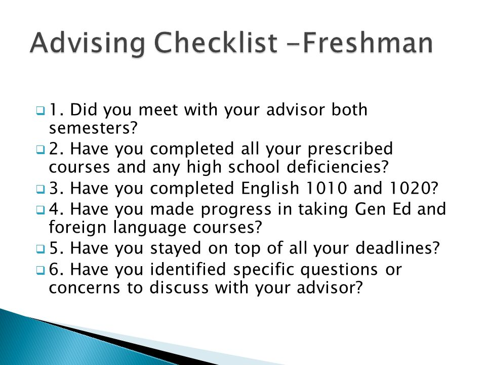  1.Did you meet with your advisor both semesters.