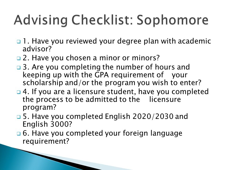  1.Have you reviewed your degree plan with academic advisor.
