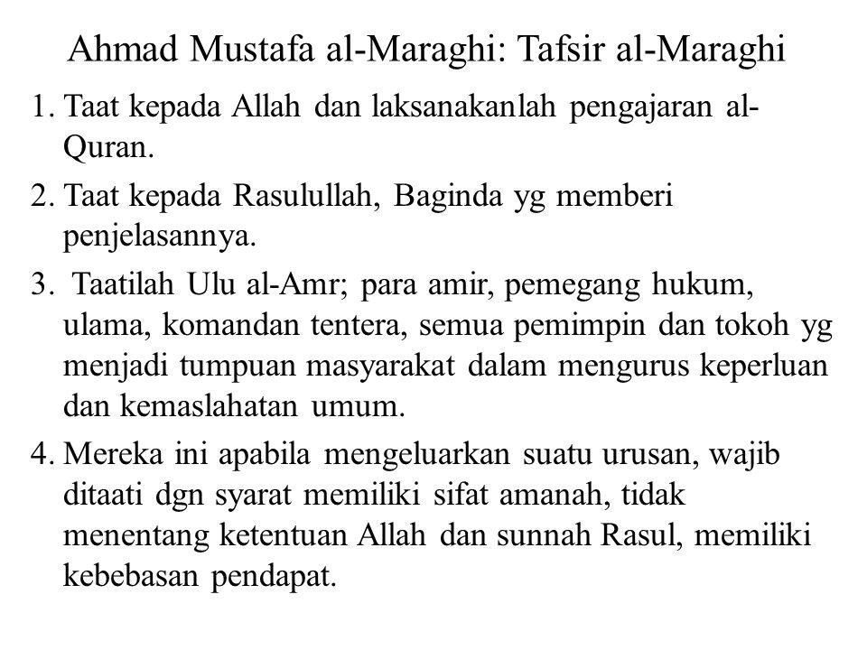Ahmad Mustafa al-Maraghi: Tafsir al-Maraghi 1.Taat kepada Allah dan laksanakanlah pengajaran al- Quran.