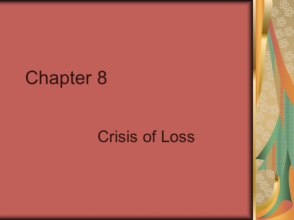 Chapter 8 Crisis of Loss