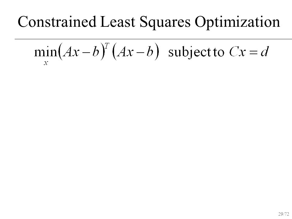 29/72 Constrained Least Squares Optimization