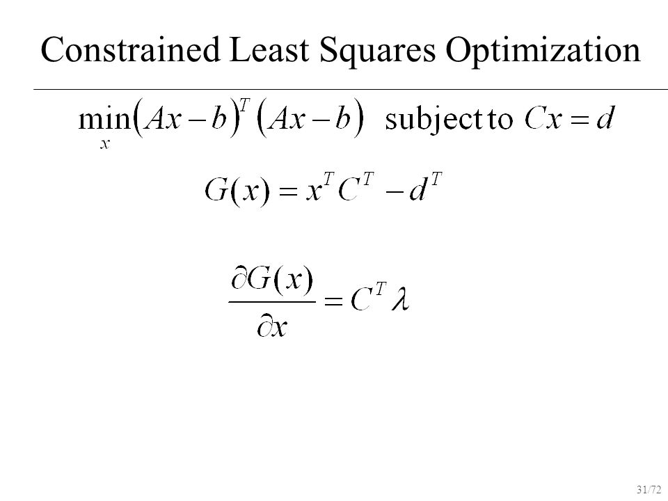 31/72 Constrained Least Squares Optimization