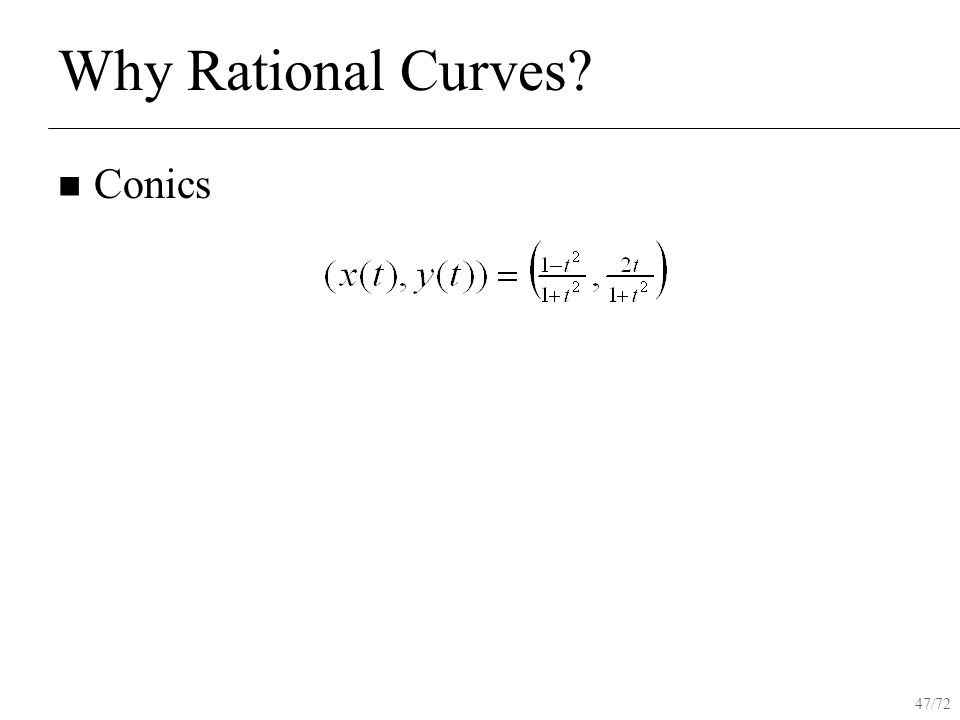 47/72 Why Rational Curves Conics