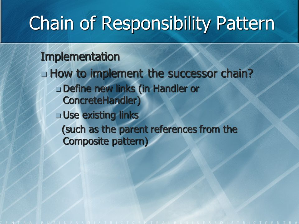 Chain of Responsibility Pattern Implementation How to implement the successor chain.