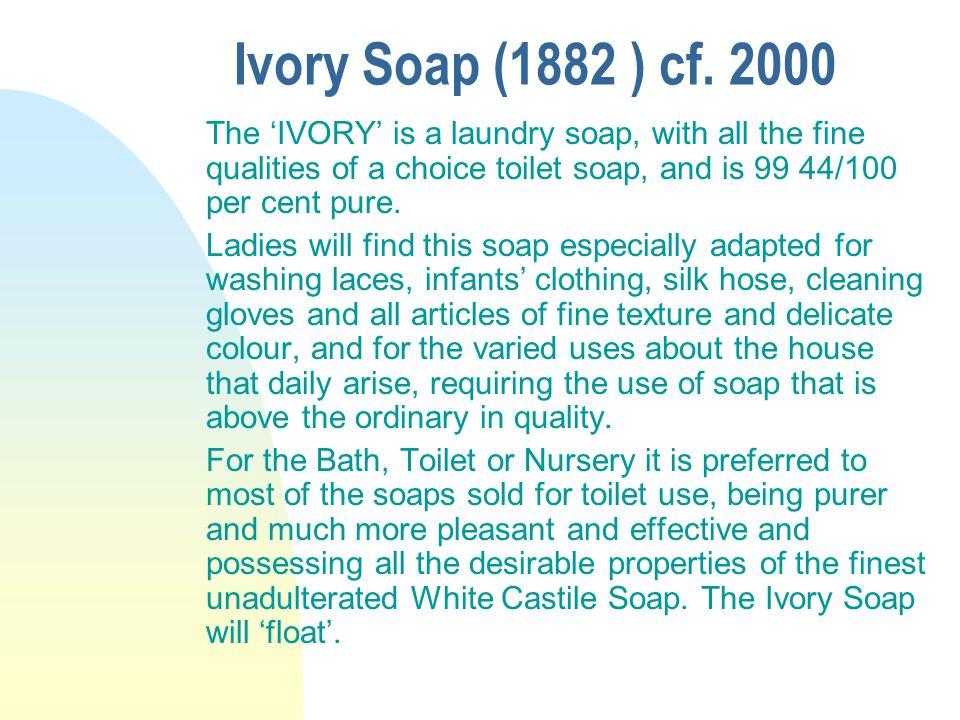 Ivory Soap (1882 ) cf.