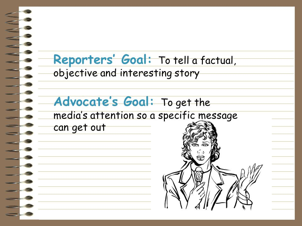 Media advocacy organizes a range of activities around two fundamental interrelated concepts: Media Advocacy: How to Do It.