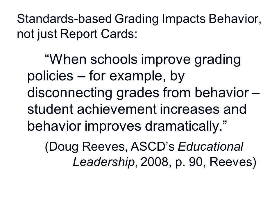 """Standards-based Grading Impacts Behavior, not just Report Cards: """"When schools improve grading policies – for example, by disconnecting grades from be"""