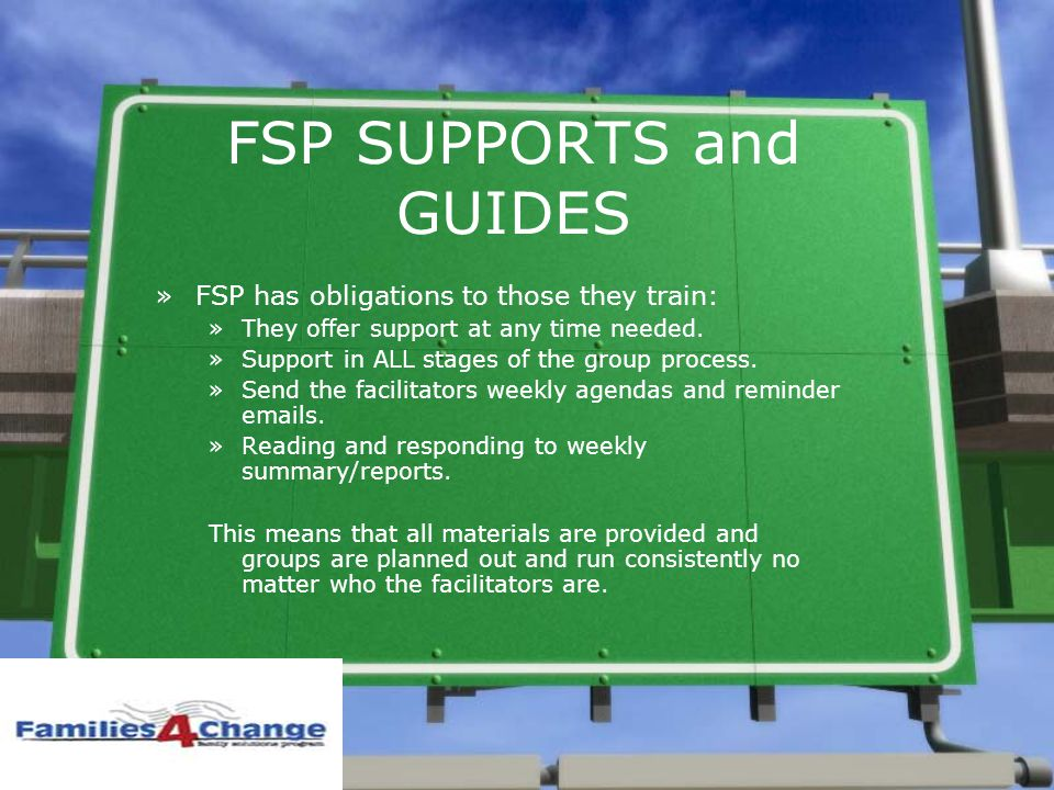 FSP SUPPORTS and GUIDES »FSP has obligations to those they train: »They offer support at any time needed.