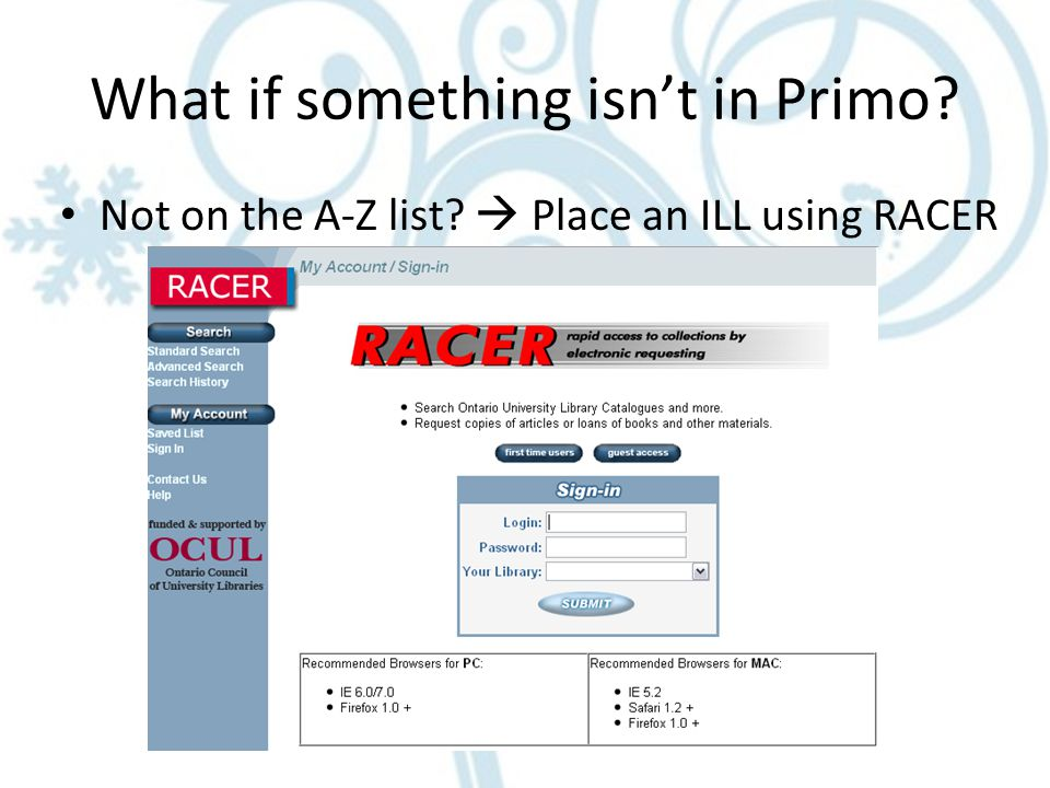 What if something isn't in Primo Not on the A-Z list  Place an ILL using RACER