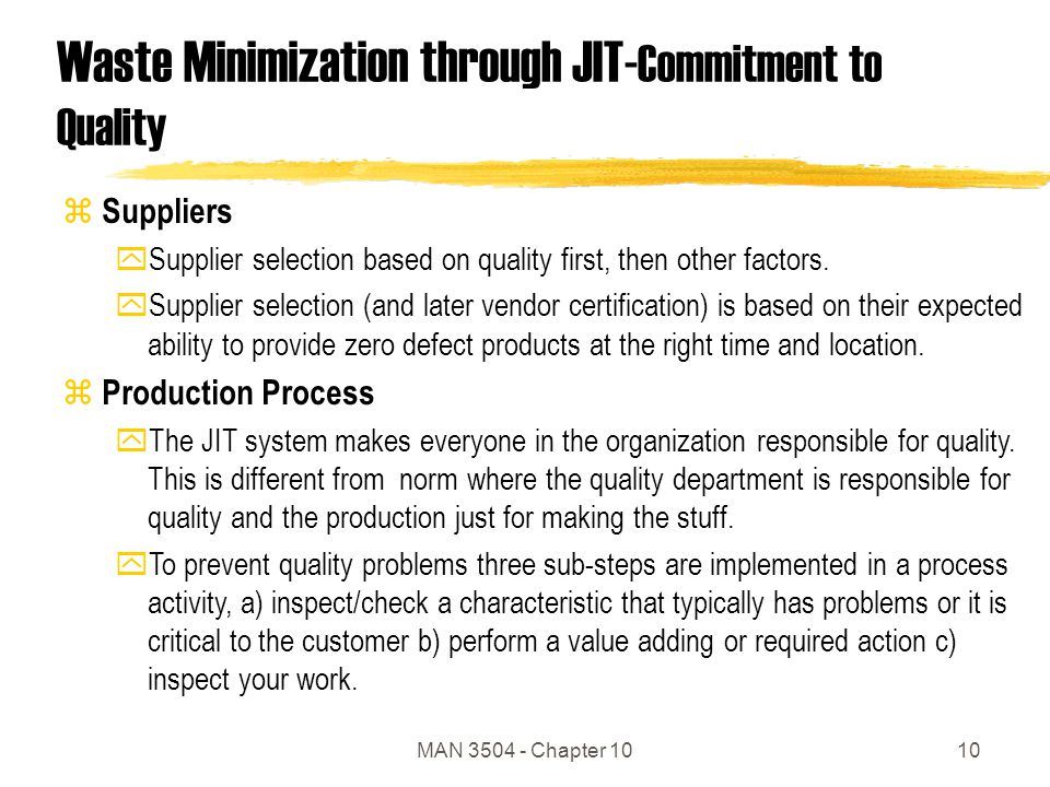 MAN 3504 - Chapter 1010 Waste Minimization through JIT- Commitment to Quality z Suppliers ySupplier selection based on quality first, then other factors.