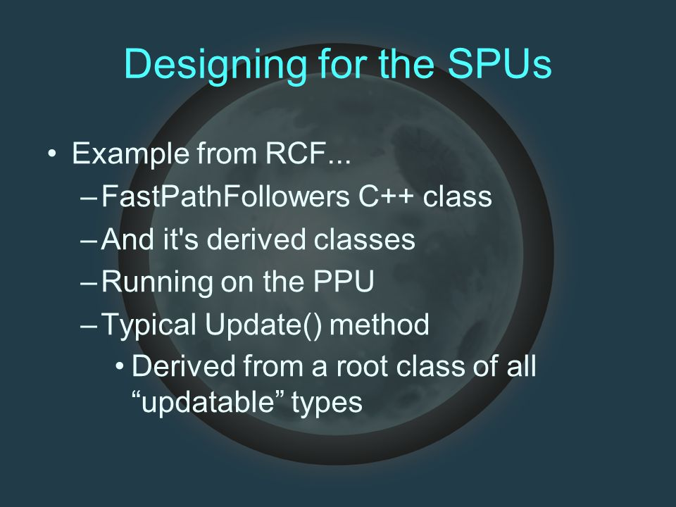 Designing for the SPUs Example from RCF...