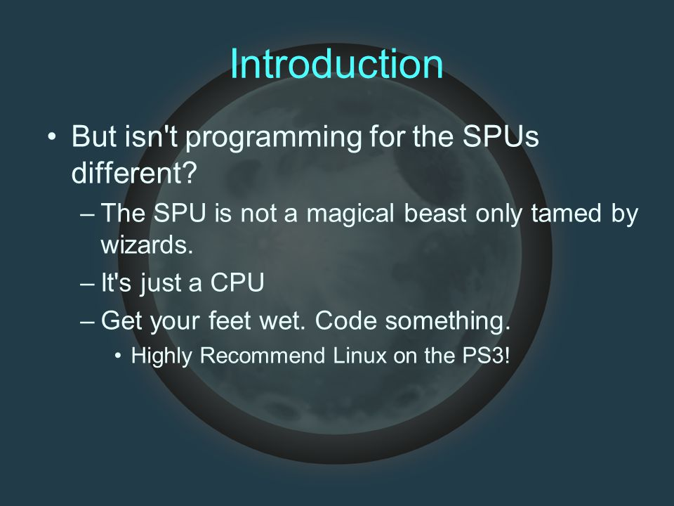 Introduction But isn t programming for the SPUs different.