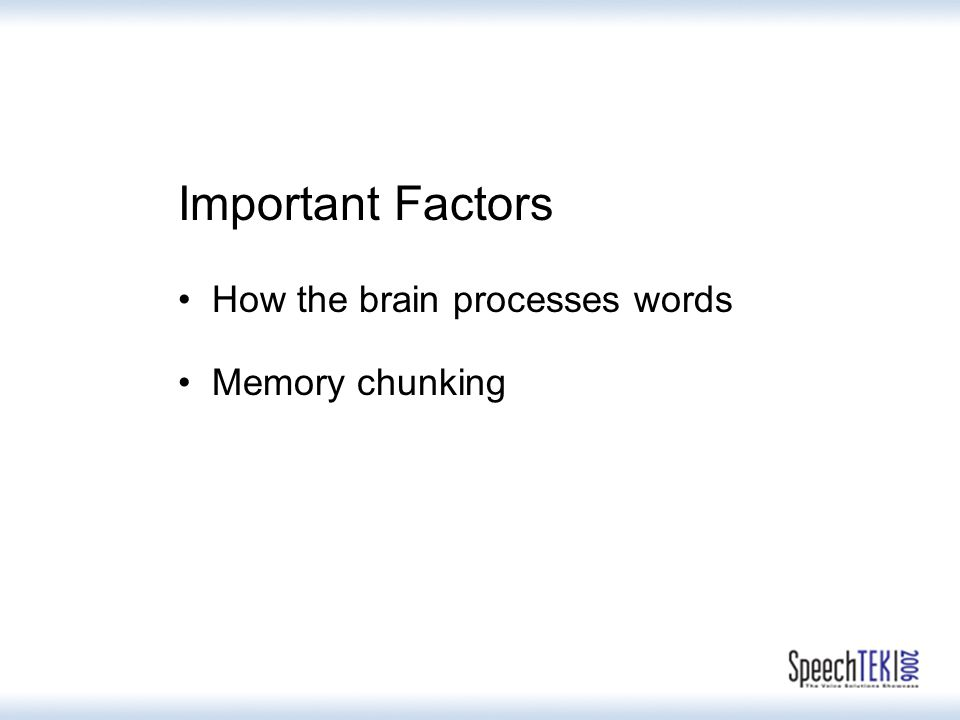Important Factors How the brain processes words Memory chunking