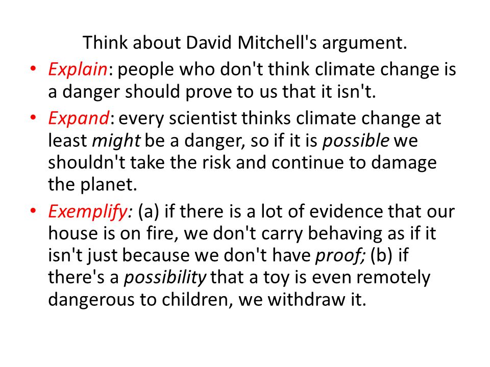 Think about David Mitchell s argument.