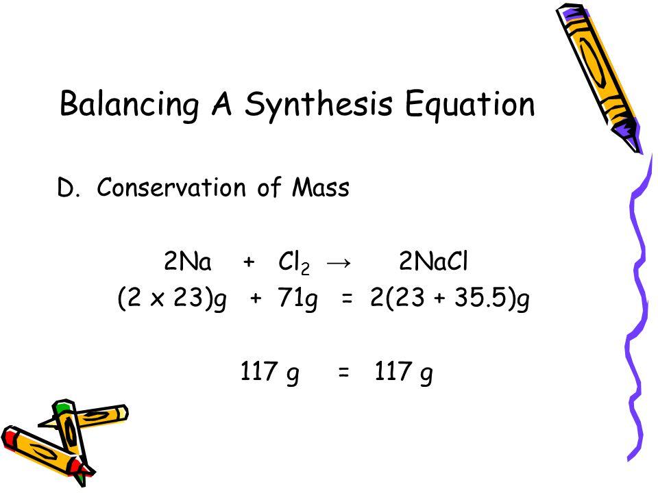 Balancing A Synthesis Equation D.