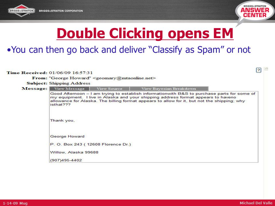 """Double Clicking opens EM Michael Del Valle You can then go back and deliver """"Classify as Spam"""" or not 1-14-09 Mug"""
