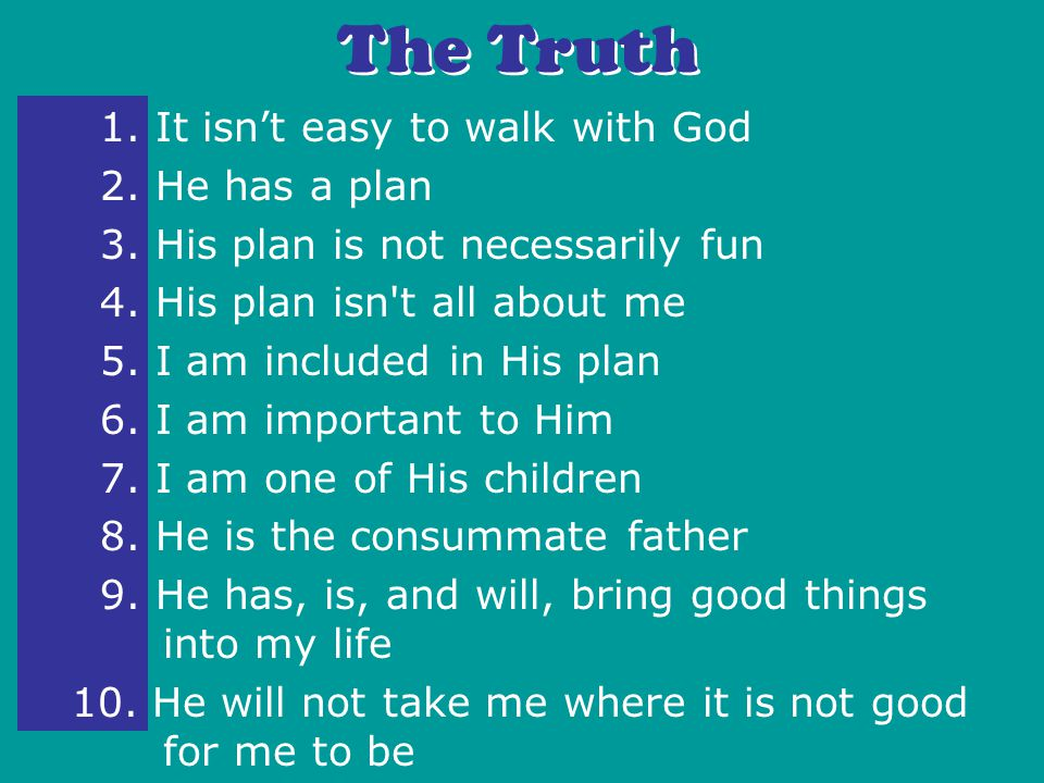 1. It isn't easy to walk with God 2. He has a plan 3.