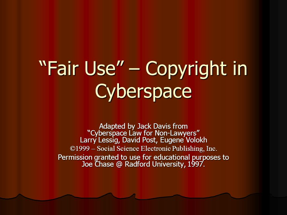 Copyright In Cyberspace - You buy a piece of software and e-mail it to 5 friends - You download an article from a newspaper's Web page and post it on your web page - You take a post from one news group and forward it to another news group.