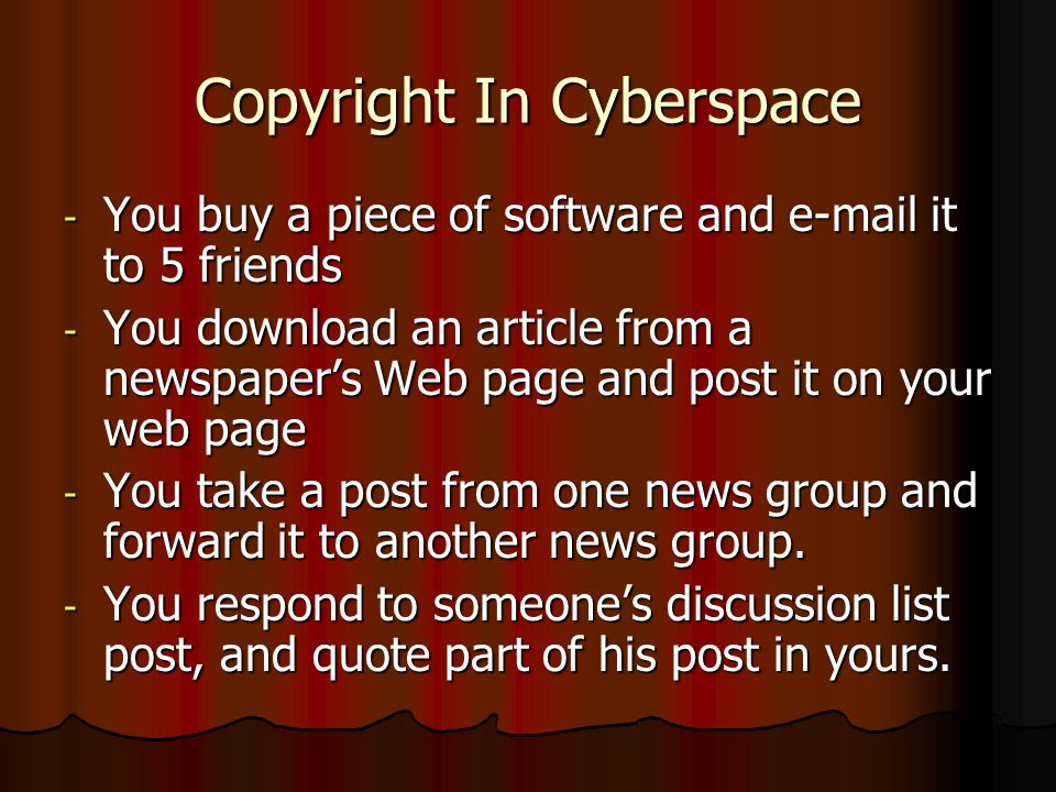 Copyright Law Each of the preceding examples implicates copyright law.