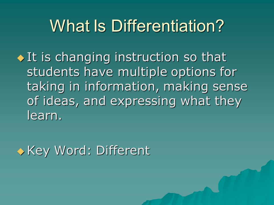 Guidelines and Strategies for Differentiated Learning:  Determine key concepts and learning goals.