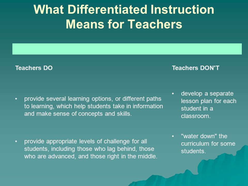 More Guidelines and Strategies for Differentiated Learning:  Link assessment to instruction.