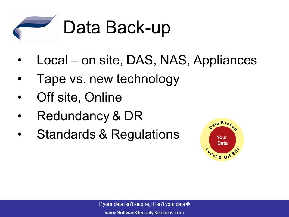 Data Back-up Local – on site, DAS, NAS, Appliances Tape vs.