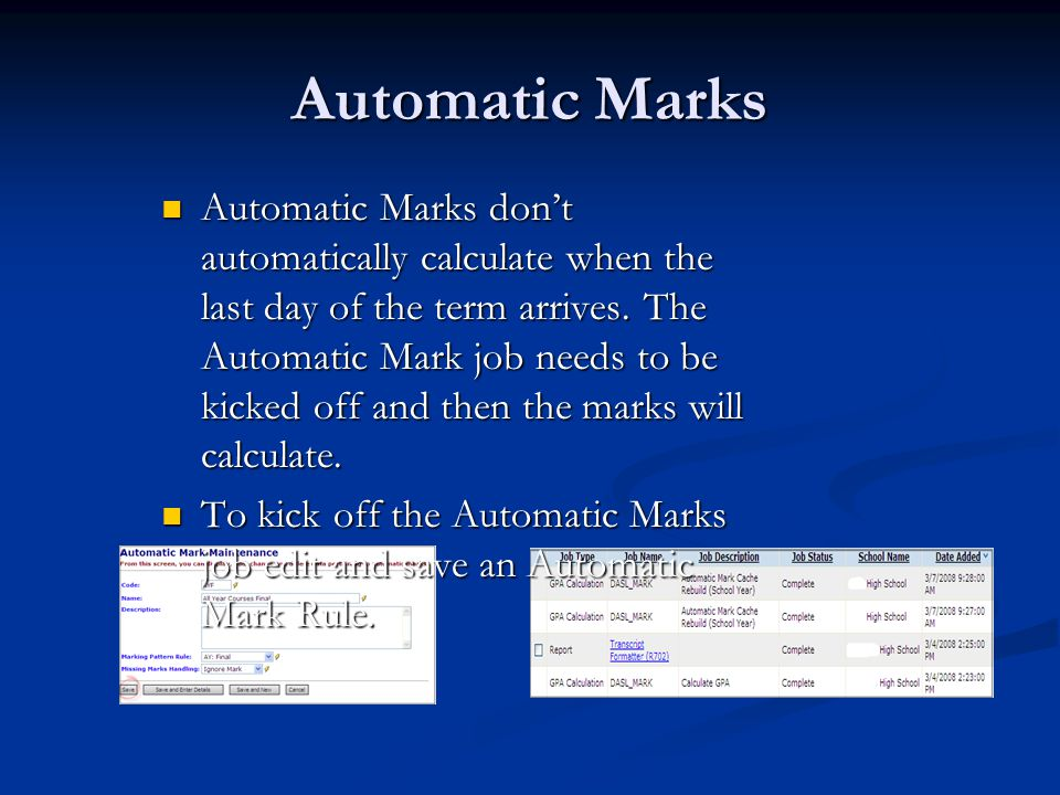 Automatic Marks don't automatically calculate when the last day of the term arrives. The Automatic Mark job needs to be kicked off and then the marks