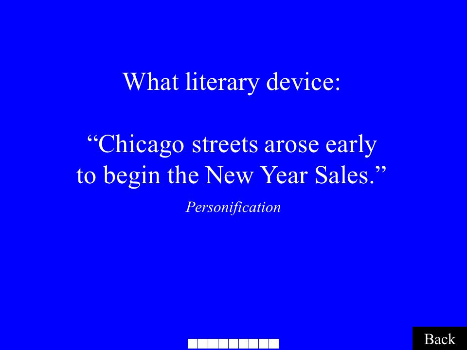 Back Personification What literary device: Chicago streets arose early to begin the New Year Sales.