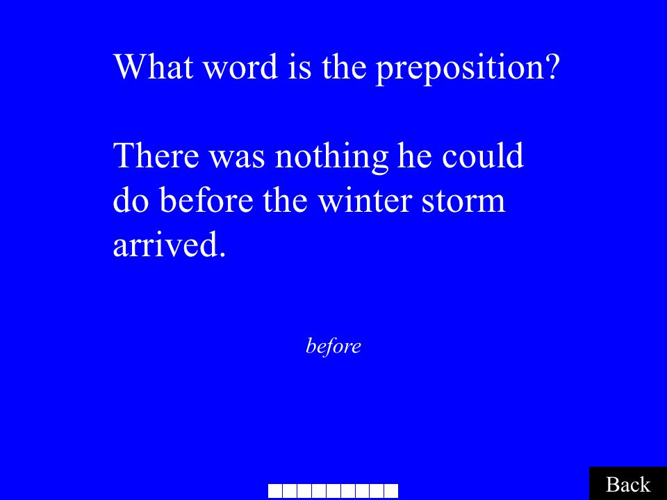 before Back What word is the preposition.
