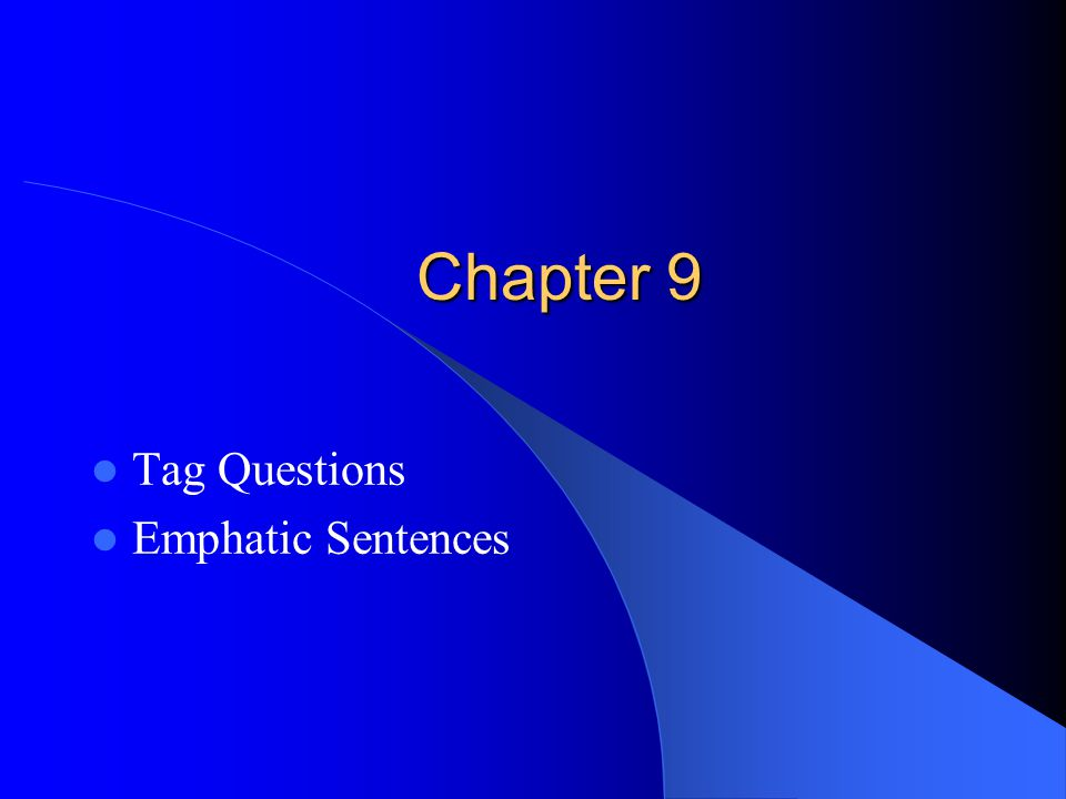 Chapter 9 Tag Questions Emphatic Sentences