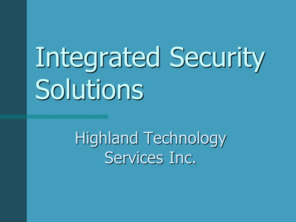 Integrated Security Solutions Highland Technology Services Inc.