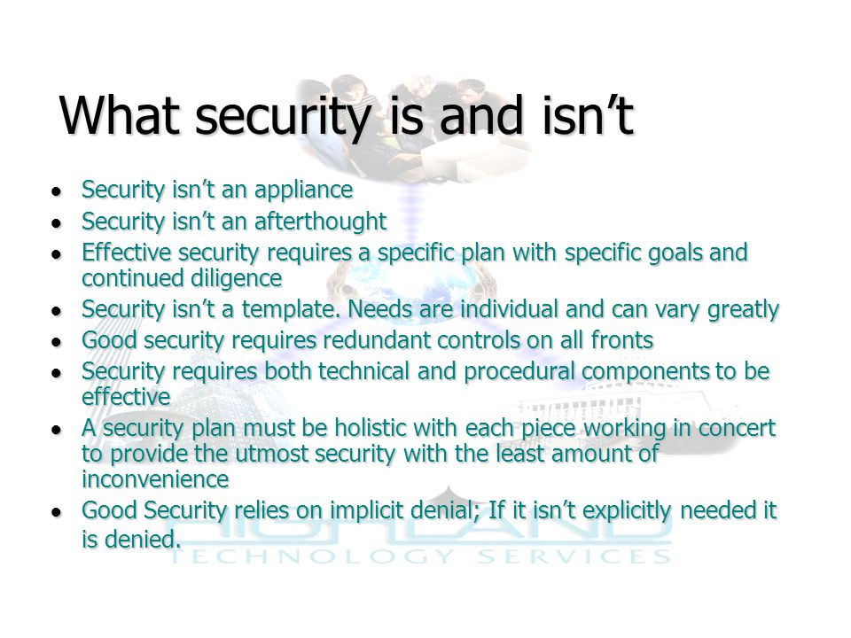 HTSI and Integrated Security Solutions ● Security is our business ● We've done this before and can demonstrate past performance ● Work with what an organization got, to get them where you want to go ● Solution oriented