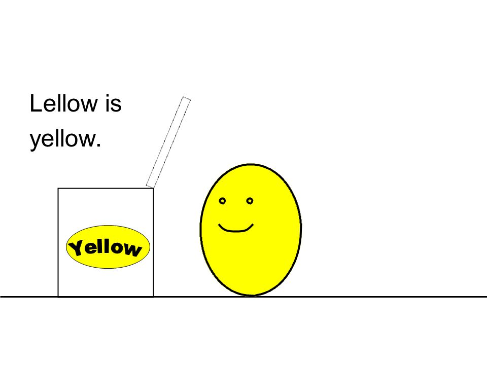 Lellow is yellow.