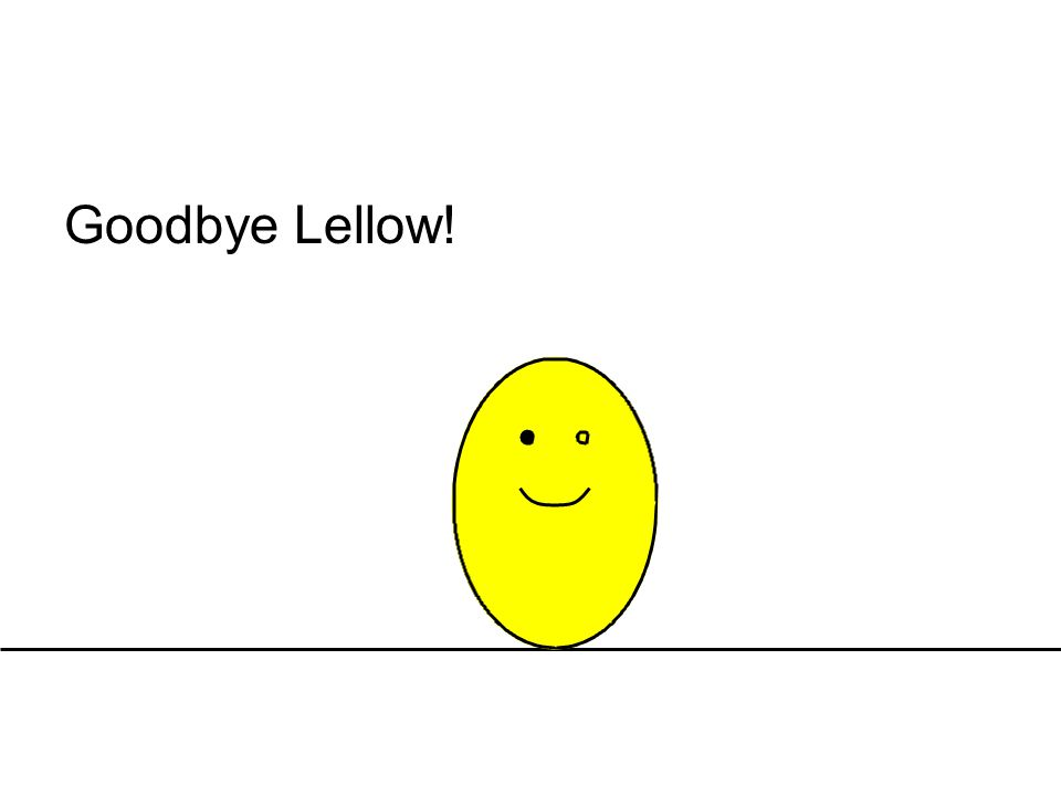 Goodbye Lellow!