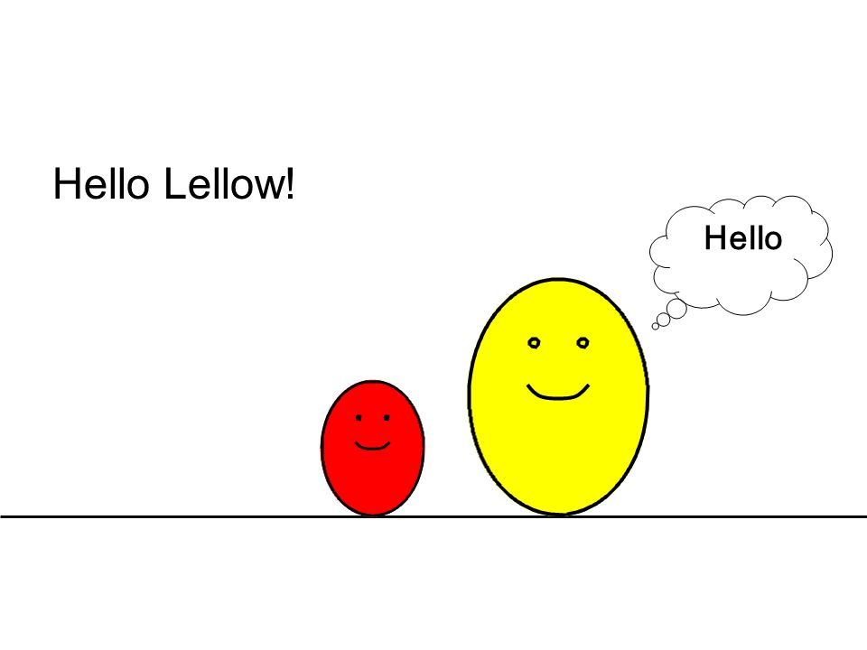Hello Lellow! Hello