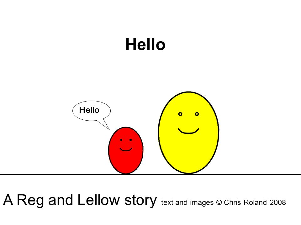 Hello A Reg and Lellow story text and images © Chris Roland 2008