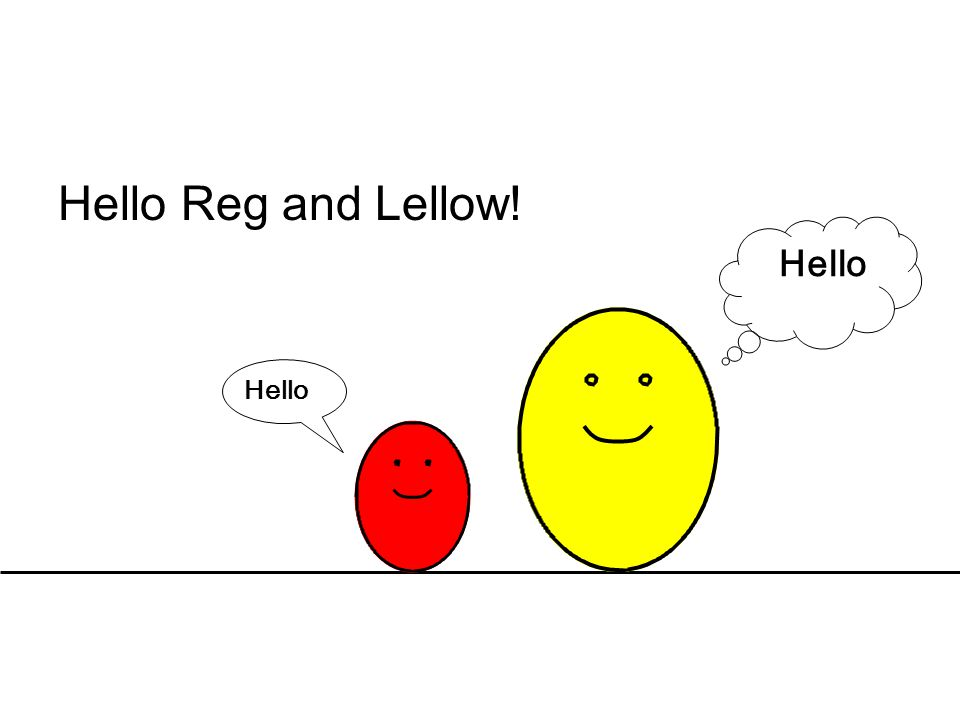 Hello Reg and Lellow! Hello