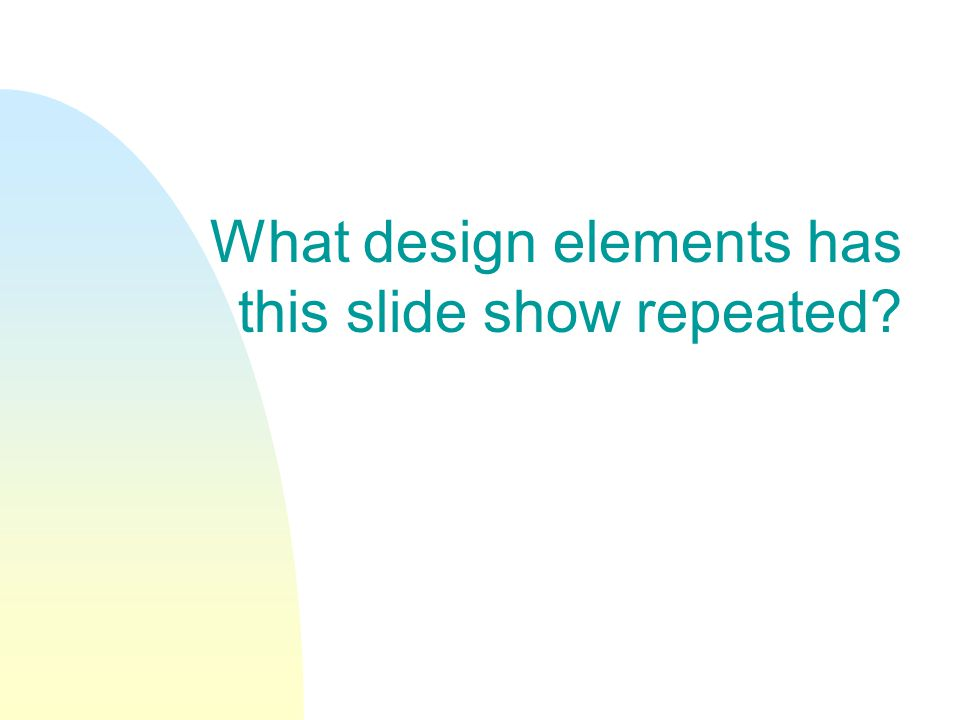 What design elements has this slide show repeated