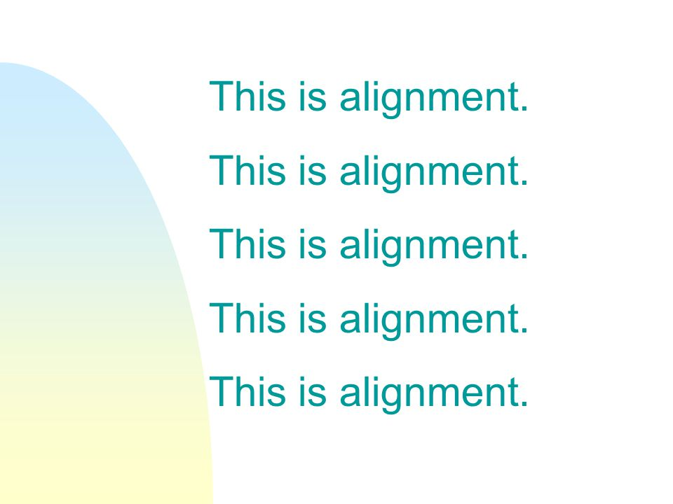 This is alignment.