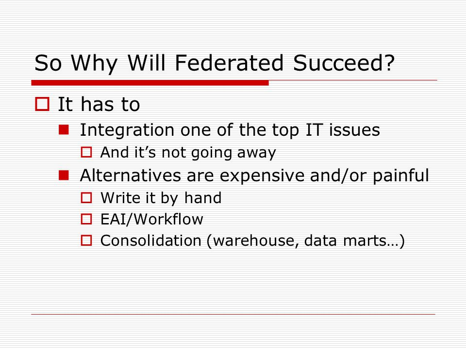 So Why Will Federated Succeed.