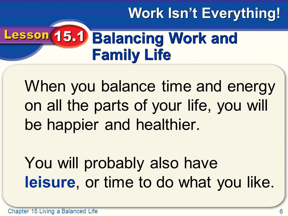 17 Chapter 15 Living a Balanced Life Work Isn't Everything.