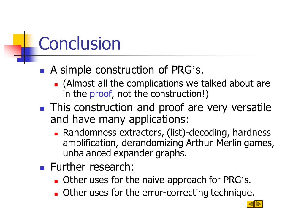 Conclusion A simple construction of PRG ' s.