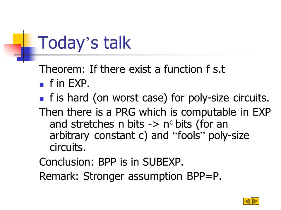 Today ' s talk Theorem: If there exist a function f s.t f in EXP.
