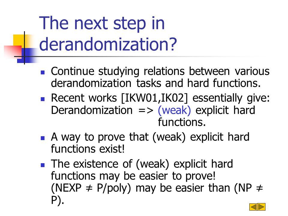 The next step in derandomization.