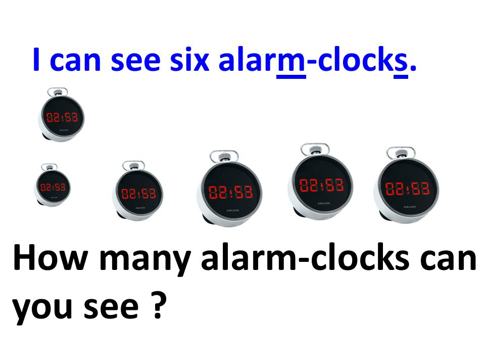 How many alarm-clocks can you see I can see six alarm-clocks.